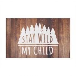 Stay Wild My Child Rustic Wood