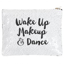 Wake Up, Makeup, And Dance