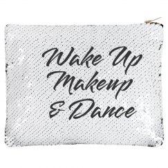 Wake Up, Makeup, And Dance