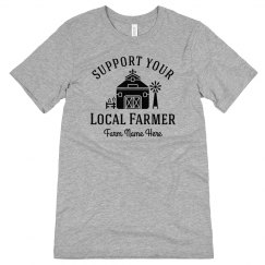 Support Your Local Farm Custom Shirt