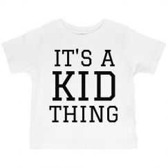 It's a Kid Thing Funny Toddler