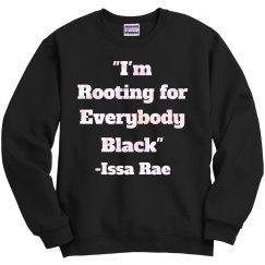 I'm Rooting for Everybody Black Sweatshirt