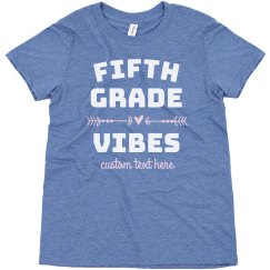 Fifth Grade Vibes Custom Back to School Tee