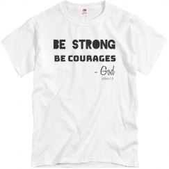 Be Strong Be Courages