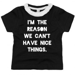 We Can't Have Nice Things Funny Toddler Tee