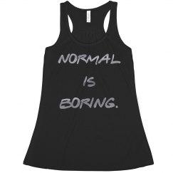 Normal is boring tank