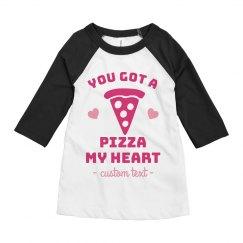 You Got A Pizza My Heart Kids Raglan