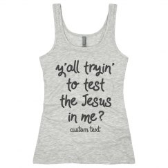Don't Test the Jesus in Me Funny Faith Tank