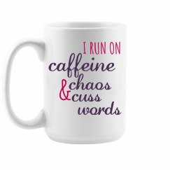 Caffeine, Chaos, and Cuss Words Coffee Mug
