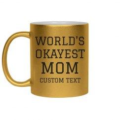 World's Okayest Mom Metallic Mug