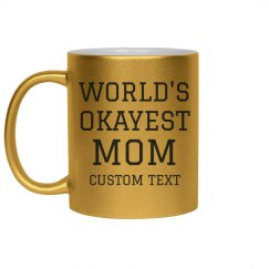 World's Okayest Mom Metallic Mug