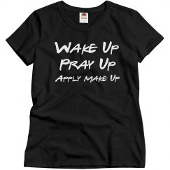 Wake, pray & Slay