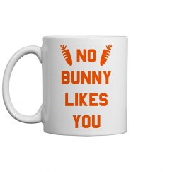 No Bunny Likes You Easter Mug