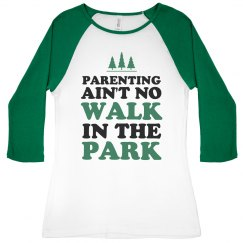 Parenting Ain't No Walk In The Park