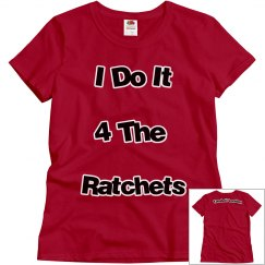 I Do It 4 The Ratchets
