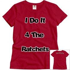 I Do It 4 The Ratchets