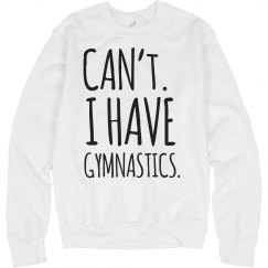 Can't. I Have Gymnastics