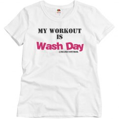 Relaxed Fit My workout is wash day