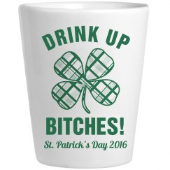 Drink Up St Patricks 2016 Shot