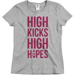 High Kicks High Hopes Shirt