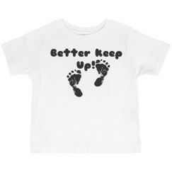 Better Keep Up Toddler UNISEX Tee