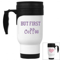 But First... Coffee Cup