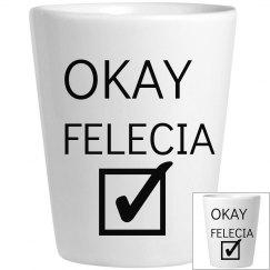 Okay Felecia