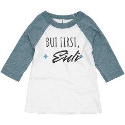 But First, Eidi Toddler Raglan