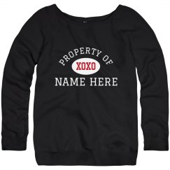 Property Of Custom Sweatshirt Gift