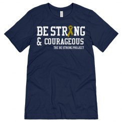 Unisex size - Be Strong and Courageous