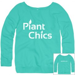 Plant Chics Sweatshirt