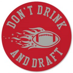 Don't Drink and Draft