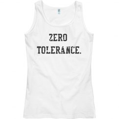 Zero Tolerance Tank Top.