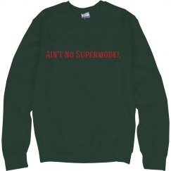 Ain't No Supermodel Crewneck sweatshirt