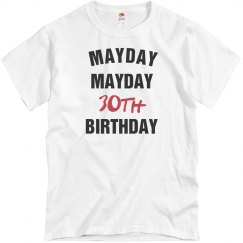 Mayday mayday 30th birthday