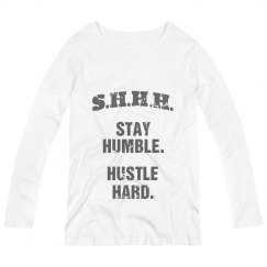 SHHH! STAY HUMBLE HUSTLE HARD GREY TEXT LONG MATERNITY