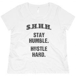 SHHH! STAY HUMBLE HUSTLE HARD GREY TEXT SHORT PLUS SIZE