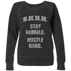 SHHH! STAY HUMBLE HUSTLE HARD GREY TEXT LONG PLUS SIZE