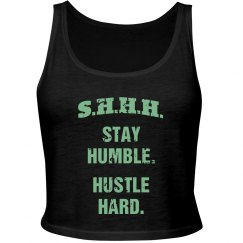SHHH! STAY HUMBLE HUSTLE HARD MINT TEXT CROP TANK
