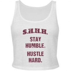 SHHH! STAY HUMBLE HUSTLE HARD MAROON CROP TANK