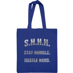 SHHH! STAY HUMBLE HUSTLE HARD SILVER TEXT TOTE BAG