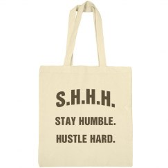SHHH! STAY HUMBLE HUSTLE HARD BROWN TEXT TOTE BAG