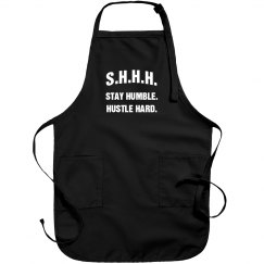 SHHH! STAY HUMBLE HUSTLE HARD WHITE TEXT APRON