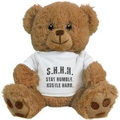 SHHH! STAY HUMBLE HUSTLE HARD GREY TEXT TEDDY BEAR