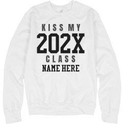 Custom Kiss My Class Senior Sweatshirt