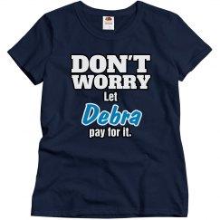 Let Debra pay for it!