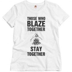Those who Blaze together stay together