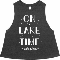 On Lake Time Custom Cute Cropped Tank