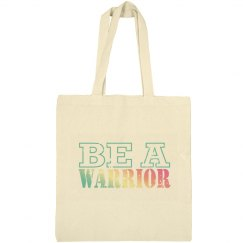 Be a Warrior Tote