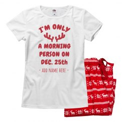 Mom's A Morning Person On Christmas